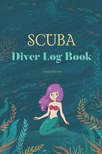 Scuba Diver Log Book: Scuba Diving Logbook for Beginners and Experienced Divers - enjoy the sea (Scuba Cylinder Steel)