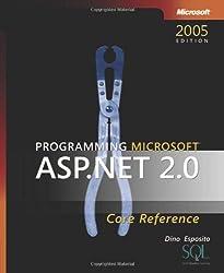 Programming Microsoft® ASP.NET 2.0 Core Reference (Developer Reference)