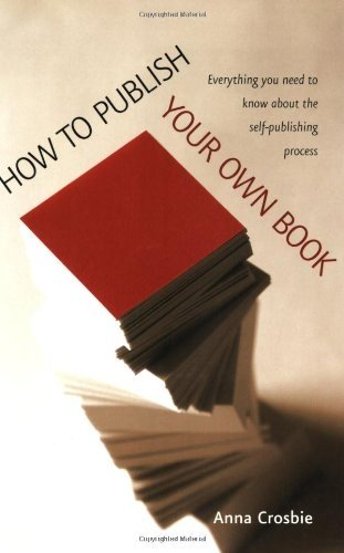 How to Publish Your Own Book: Everything You Need to Know About the Self-publishing Process (How to)