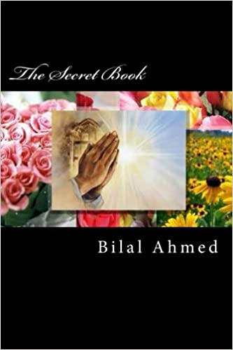 Kostenloser Computer-E-Book-Download The Secret Book 1484177975 PDF FB2 by Bilal Ahmed