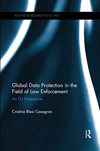 Global Data Protection in the Field of Law Enforcement (Routledge Research in EU Law)-cover