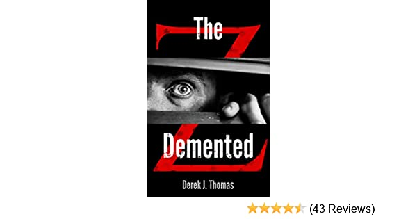 Amazon the demented the demented z book 1 ebook derek j amazon the demented the demented z book 1 ebook derek j thomas kindle store fandeluxe Image collections
