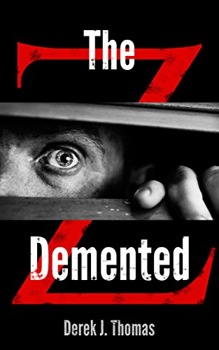 The Demented (The Demented: Z Book 1)