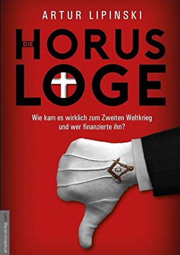 Die Horus-Loge: Wie kam es wirklich zum Zweiten Weltkrieg und wer finanzierte ihn? Der Dolmetscher des Bilderberger-Gründers, Prinz Bernhard der Niederlande, bricht sein Schweigen!