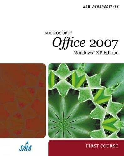 New Perspectives on Microsoft Office 2007, First Course, Windows XP Edition (Available Titles Skills Assessment Manager