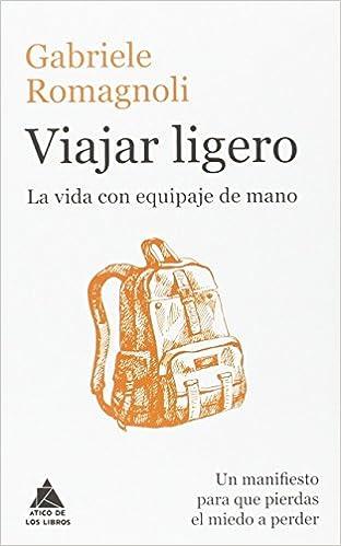Viajar ligero: La vida con equipaje de mano Ático de los ...