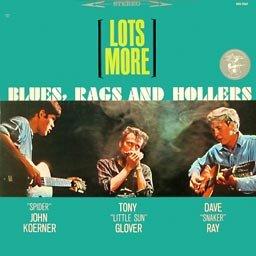 Lots More Blues, Rags & Hollers ~ Koerner Ray & Glover