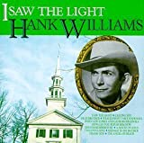 I Saw the Light by Hank Williams Sr