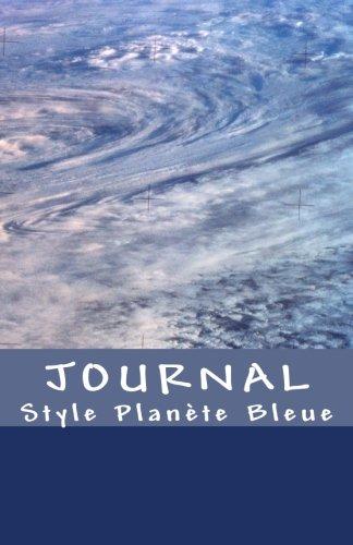 JOURNAL Style Planete Bleue: Journal de bord / Carnet de voyage / Cahier quotidien - Design Unique (French Edition)