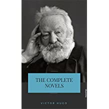 Victor Hugo: The Complete Novels