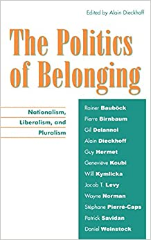 Book The Politics of Belonging: Nationalism, Liberalism, and Pluralism