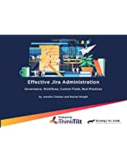 Effective Jira Administration: Governance, Workflows, Custom Fields, Best Practices