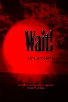 Wait! by [Mosima, Emelia]