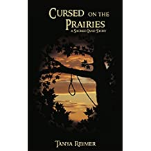 Cursed on the Prairies: a Sacred Land Story (Sacred Land Stories Book 3) (English Edition)