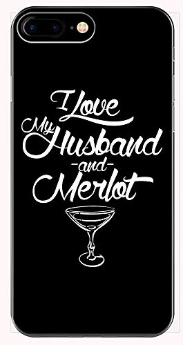 I Love My Husband, and Merlot - Phone Case for iPhone 6+, 6S+, 7+, 8+
