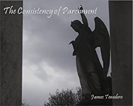 The Consistency of Parchment by [Tenedero, James]