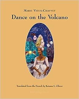 Dancing With Haitians At La Fete De >> Amazon Com Dance On The Volcano 9780914671572 Marie Vieux