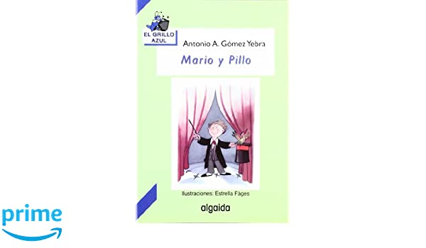 Mario y Pillo / Mario and Pillo (Infantil - Juvenil ...