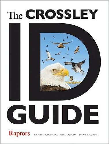The Crossley ID Guide: Raptors (The Crossley ID Guides)