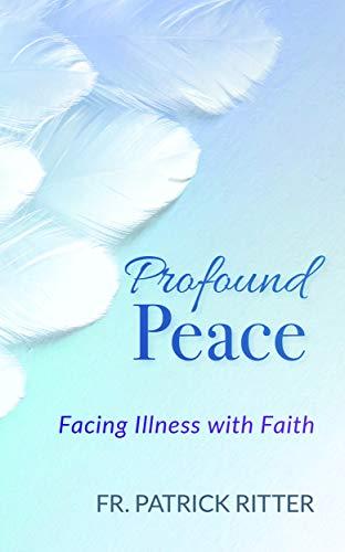Profound Peace: Facing Illness with Faith