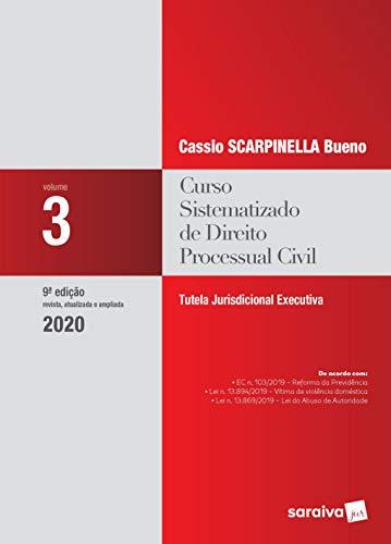 Curso Sistematizado de Direito Processual Civil - Vol .3 - 9ª Ed. 2020: Tutela Jurisdicional Executiva: Volume 3
