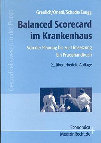 Balanced Scorecard im Krankenhaus: Von der Planung bis zur Umsetzung - Ein Praxishandbuch (Gesundheitswesen in der Praxis)