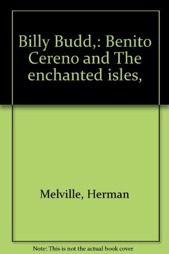 Download Billy Budd,: Benito Cereno and The enchanted isles, B0006APQSU