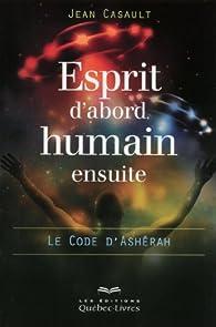 Esprit d'abord, humain ensuite - Jean Casault - Babelio