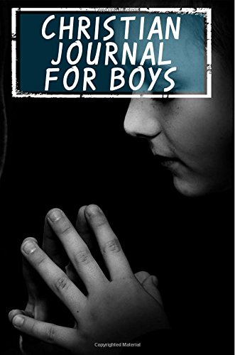 Christian Journal For Boys: Blank Prayer Journal, 6 x 9, 108 Lined Pages
