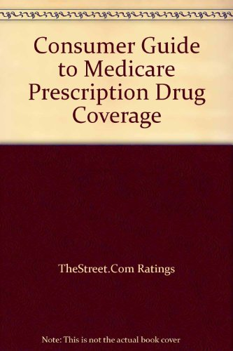 Consumer Guide to Medicare Prescription Drug Coverage