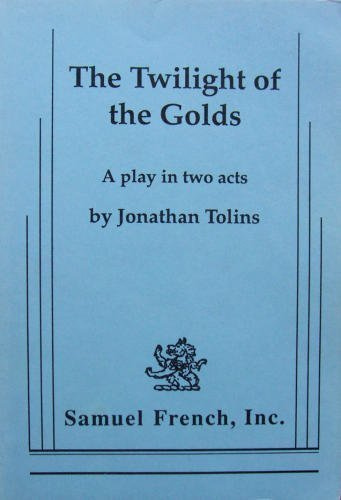 The Twilight of the Golds: A Play in Two Acts