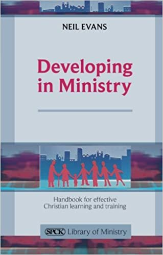 Book Developing in Ministry: Handbook for Effective Christian Learning and Training (The SPCK Library of Ministry)