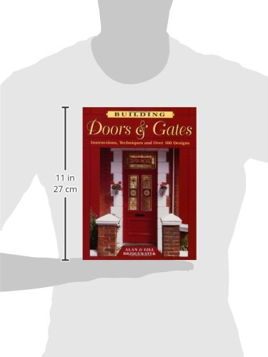 Building Doors u0026 Gates Instructions Techniques and Over 100 Designs Alan Bridgewater Gill Bridgewater 0011557026788 Amazon.com Books  sc 1 st  Amazon.com & Building Doors u0026 Gates: Instructions Techniques and Over 100 ...