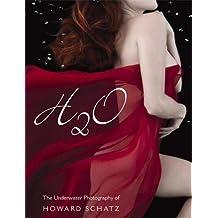H2O: The Underwater Photography of Howard Schatz