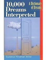 10,000 Dreams Interpreted: A Dictionary of Dreams