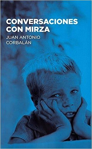 Conversaciones con Mirza (Baloncesto para leer): Amazon.es: Juan Antonio Corbalán Alfocea: Libros