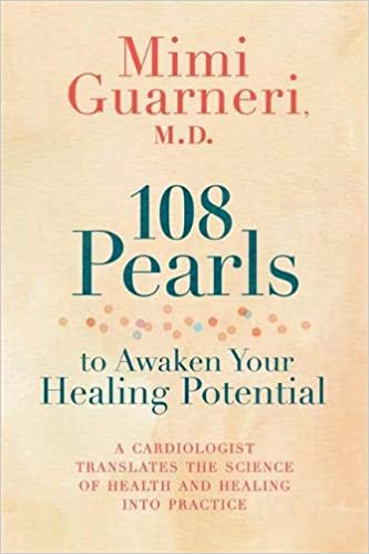 108 Pearls to Awaken Your Healing Potential: A Cardiologist