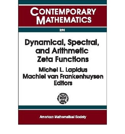 Dynamical, Spectral and Arithmetic Zeta Functions: AMS Special Session on Dynamical, Spectral, and Arithmetic Zeta Functions, January 15-16, 1999, San Antonio, Texas (Contemporary Mathematics) (Paperback) - Common ebook