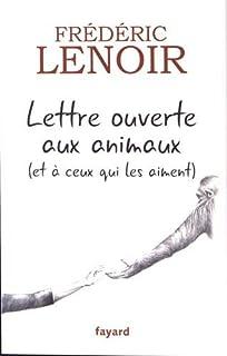 Lettre ouverte aux animaux : et à ceux qui les aiment, Lenoir, Frédéric