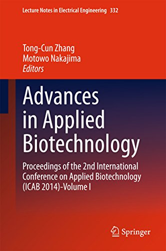 Advances in Applied Biotechnology: Proceedings of the 2nd International Conference on Applied Biotechnology (ICAB 2014)-Volume I (Lecture Notes in Electrical Engineering) Pdf