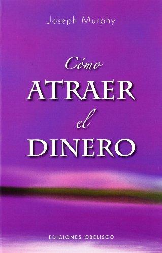Como atraer el dinero (Coleccion Psicologia) (Spanish Edition) [Joseph Murphy] (Tapa Blanda)