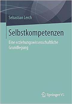Book Selbstkompetenzen: Eine erziehungswissenschaftliche Grundlegung