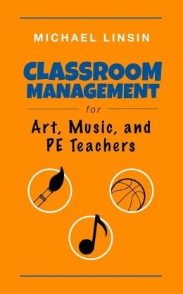 Michael Linsin Classroom Management for Art, Music, and PE Teachers (Paperback) - Common