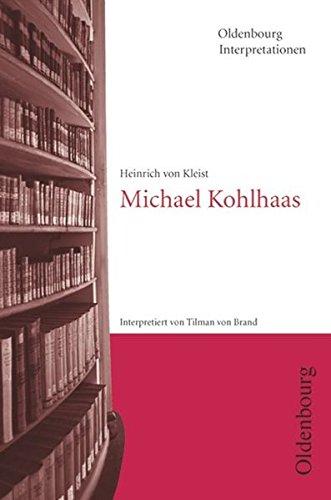 Oldenbourg Interpretationen: Heinrich von Kleist: Michael Kohlhaas. Interpretationen