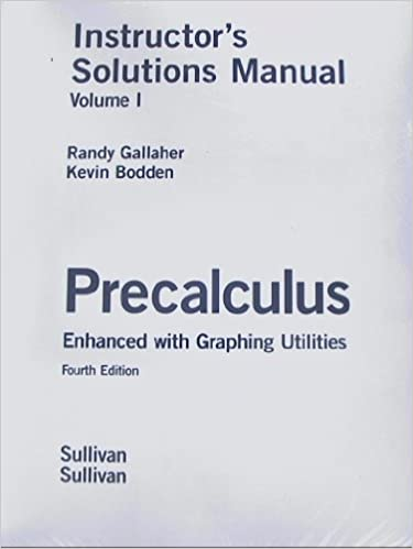 Instructors solutions manual for precalculus enhanced with graphing instructors solutions manual for precalculus enhanced with graphing utilities fourth edition 2 volume set volume 1 2 randy gallaher 9780131490932 fandeluxe Choice Image