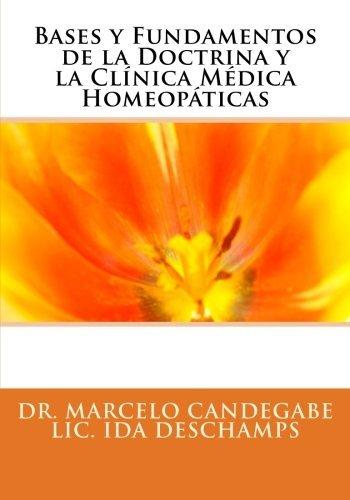 - Bases y Fundamentos de la Doctrina y la Cl?-nica M??dica Homeop??ticas (Volume 2) (Spanish Edition) by Dr Marcelo Eugenio Candegabe (2012-04-04)