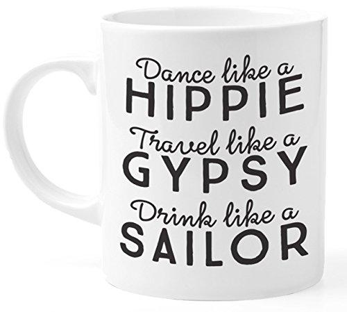 Funny Motivational Quote Coffee Mug, Wanderlust Boho Mug, Funny Mugs, Funny Gift for Friend, Dance Like a Hippie Travel Like a Gypsy Drink Like a Sailor