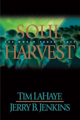 Soul Harvest: The World Takes Sides (Left Behind, Book 4)