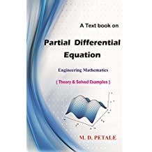 Partial Differential Equation: Theory & Solved Examples (Engineering Mathematics Book 6)