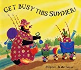 Get Busy This Summer!